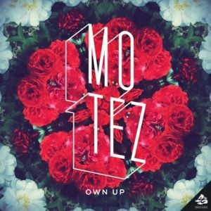 Motez - Own Up
