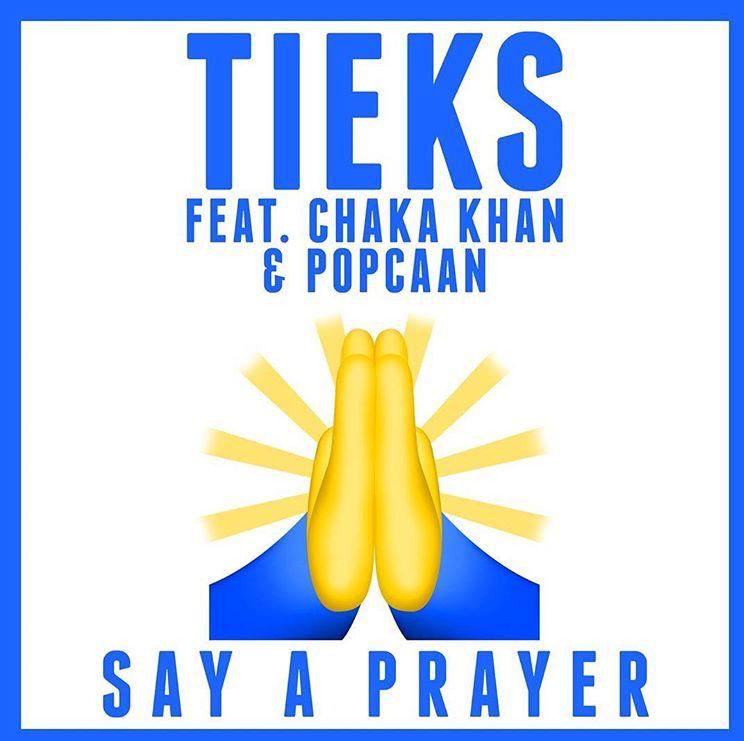 TIEKS - Say a Prayer ft. Chaka Khan, Popcaan