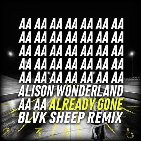 Alison Wonderland - Already Gone, ft Brave, Lido