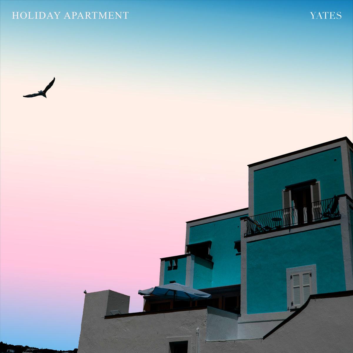Yates - Holiday Apartment EP